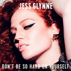 Don't Be So Hard On Yourself mp3 Single by Jess Glynne