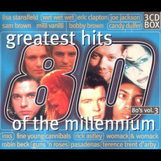 Greatest Hits of the Millennium: 80's, Volume 3 by Various Artists