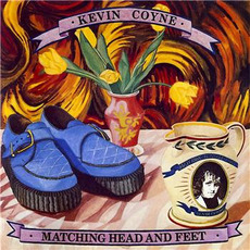 Matching Head and Feet (Re-Issue) by Kevin Coyne