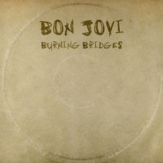 Burning Bridges mp3 Album by Bon Jovi