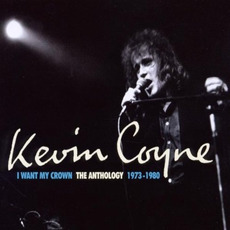 I Want My Crown: The Anthology by Kevin Coyne