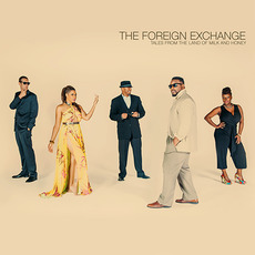 Tales From the Land of Milk and Honey by The Foreign Exchange