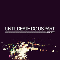 Until Death Do Us Part by Mr.Kitty