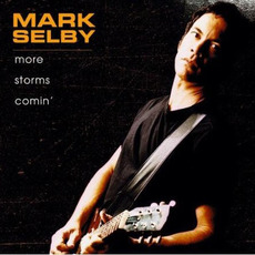 More Storms Comin' mp3 Album by Mark Selby