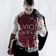 Volume Two: The book of V by V for Violence