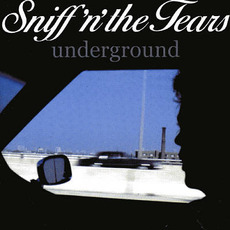 Underground (Remastered) mp3 Album by Sniff 'n' The Tears