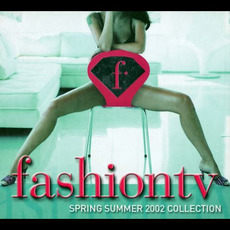 Fashion TV: Spring Summer 2002 mp3 Compilation by Various Artists