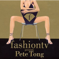 Fashion TV presents Pete Tong mp3 Compilation by Various Artists
