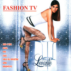 Fashion TV: Levante Calze mp3 Compilation by Various Artists