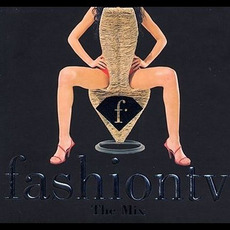 Fashion TV: The Mix mp3 Compilation by Various Artists