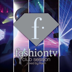 Fashion TV: Club Session mp3 Compilation by Various Artists