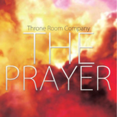 The Prayer mp3 Album by Throne Room Company
