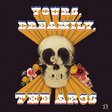 Yours, Dreamily, mp3 Album by The Arcs