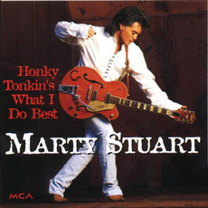 Honky Tonkin's What I Do Best mp3 Album by Marty Stuart