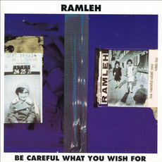 Be Careful What You Wish For mp3 Album by Ramleh