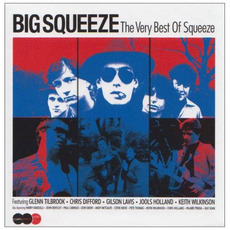 The Big Squeeze: The Very Best of Squeeze mp3 Artist Compilation by Squeeze