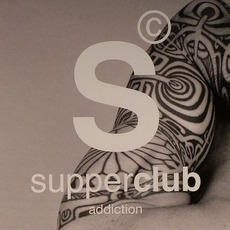 Supperclub: Addiction by Various Artists