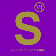 Supperclub Presents: Rome, Volume 6 by Various Artists