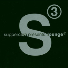 Supperclub Presents: Lounge, Volume 3 by Various Artists