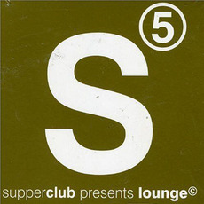Supperclub Presents: Lounge, Volume 5 by Various Artists