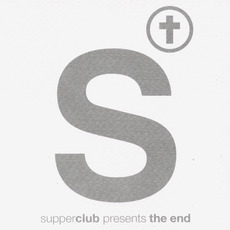 Supperclub Presents: The End, Volume 10 by Various Artists