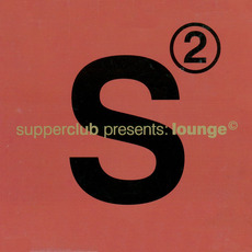 Supperclub Presents: Lounge, Volume 2 by Various Artists
