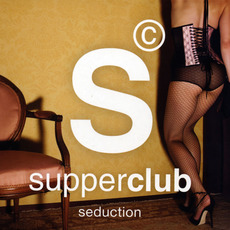Supperclub Presents: Seduction by Various Artists