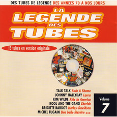 La légende des Tubes, Volume 7 mp3 Compilation by Various Artists