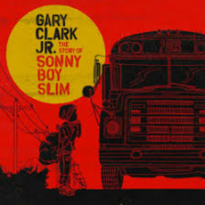 The Story of Sonny Boy Slim mp3 Album by Gary Clark, Jr.