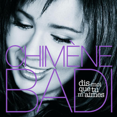 Dis-moi que tu m'aimes mp3 Album by Chimène Badi