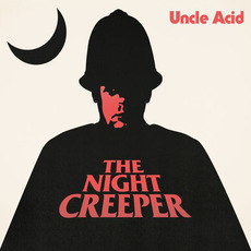 The Night Creeper mp3 Album by Uncle Acid