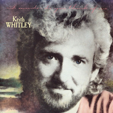 I Wonder Do You Think Of Me mp3 Album by Keith Whitley
