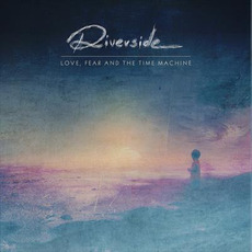Love, Fear and the Time Machine (Special Edition) mp3 Album by Riverside