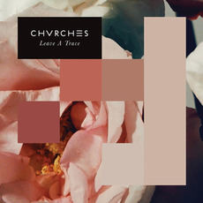 Leave a Trace mp3 Single by CHVRCHES