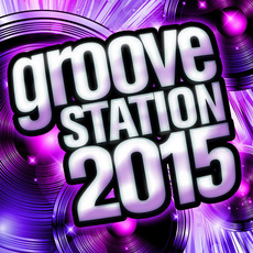 Groove Station 2015 mp3 Compilation by Various Artists