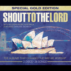 Shout to the Lord (Special Gold Edition) mp3 Live by Hillsong