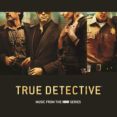 True Detective: Music From the HBO Series mp3 Soundtrack by Various Artists