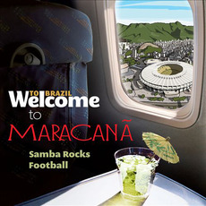 Welcome To MARACANÃ: Samba Rocks Football mp3 Compilation by Various Artists