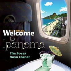 Welcome To IPANEMA: The Bossa Nova Corner mp3 Compilation by Various Artists
