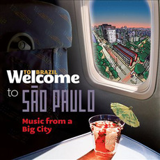 Welcome To SÃO PAULO: Music From A Big City mp3 Compilation by Various Artists