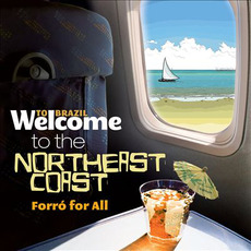 Welcome To The NORTHEAST COAST: Forró For All mp3 Compilation by Various Artists