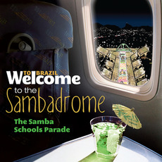 Welcome To The SAMBADROME: The Samba Schools Parade mp3 Compilation by Various Artists
