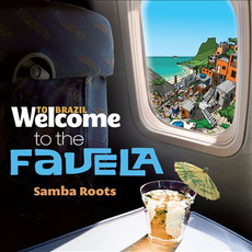 Welcome To FAVELA: The Samba Roots by Various Artists