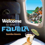 Welcome To FAVELA: The Samba Roots