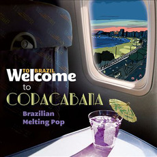 Welcome To COPACABANA: The Brazilian Melting Pop by Various Artists