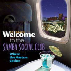 Welcome To The SAMBA SOCIAL CLUB: Where The Masters Gather by Various Artists