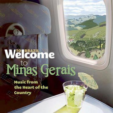 Welcome To MINAS GERAIS: Music From The Heart Of Brazil mp3 Compilation by Various Artists