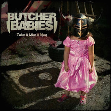 Take It Like a Man mp3 Album by Butcher Babies