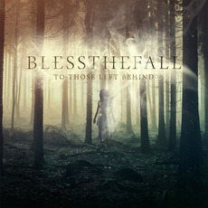To Those Left Behind (Deluxe Edition) mp3 Album by Blessthefall
