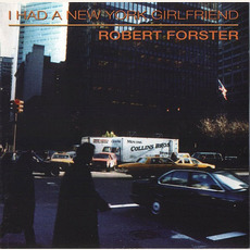 I Had a New York Girlfriend mp3 Album by Robert Forster